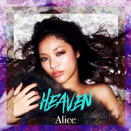 Alice: NewSingle 『Heaven』 をリリースしました。